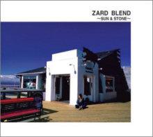 ZARD BLEND ~SUN & STONE~.jpg